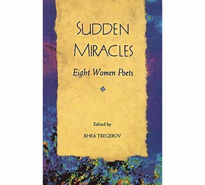 Sudden Miracles: Eight Women Poets